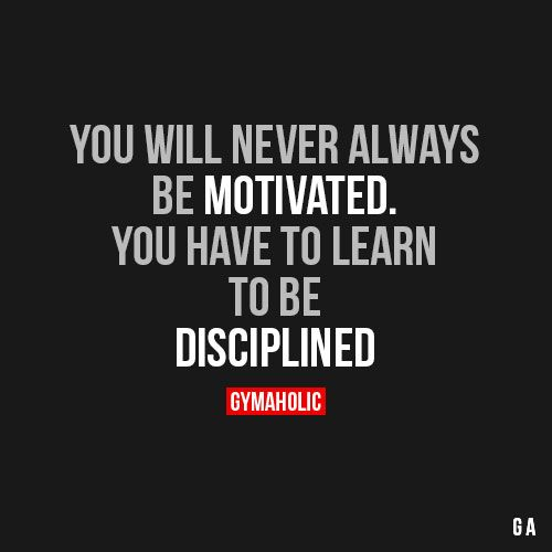 never always be motivated